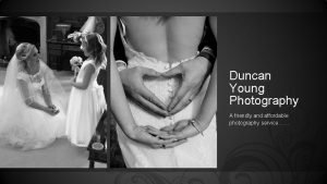 Duncan Young Photography A friendly and affordable photography