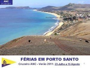 ANC 21 Jan2011 FRIAS EM PORTO SANTO Cruzeiro
