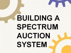 BUILDING A SPECTRUM AUCTION SYSTEM 1995 FIRST AUCTION