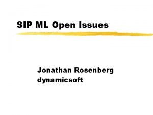 SIP ML Open Issues Jonathan Rosenberg dynamicsoft Transport