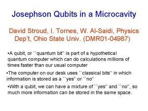 Josephson Qubits in a Microcavity David Stroud I
