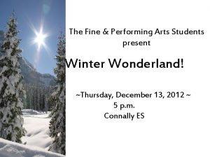 The Fine Performing Arts Students present Winter Wonderland