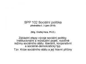 SPP 102 Sociln politika pednka 3 jaro 2010
