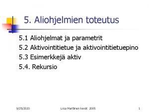 5 Aliohjelmien toteutus 5 1 Aliohjelmat ja parametrit