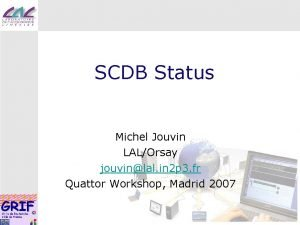 SCDB Status Michel Jouvin LALOrsay jouvinlal in 2
