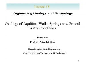 Lecture 8 Engineering Geology and Seismology Geology of