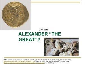 CHW 3 M ALEXANDER THE GREAT Metropolitan Museum