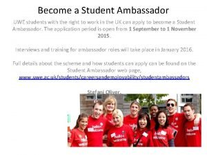 Become a Student Ambassador UWE students with the