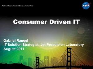 Consumer Driven IT Gabriel Rangel IT Solution Strategist