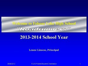 Welcome to Folsom Lake High School 2013 2014