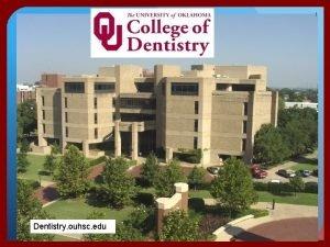 1 Dentistry ouhsc edu 2 Kevin L Haney