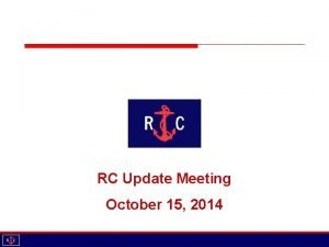 RC Update Meeting October 15 2014 Agenda Introductions