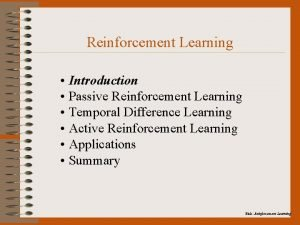 Reinforcement Learning Introduction Passive Reinforcement Learning Temporal Difference