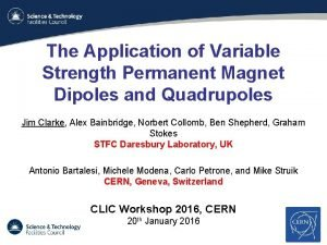 The Application of Variable Strength Permanent Magnet Dipoles