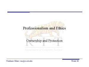 Professionalism and Ethics Ownership and Protection Vladimir Misic