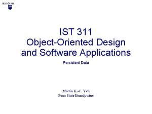 IST 311 ObjectOriented Design and Software Applications Persistent