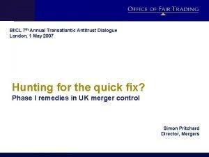 BIICL 7 th Annual Transatlantic Antitrust Dialogue London