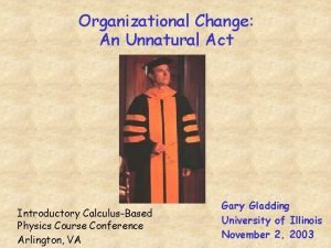 Organizational Change An Unnatural Act Introductory CalculusBased Physics
