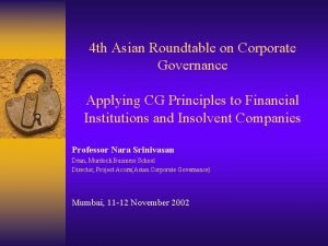 4 th Asian Roundtable on Corporate Governance Applying