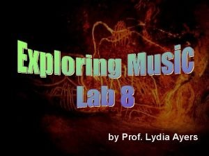 by Prof Lydia Ayers Objectives Finish any work