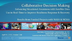Collaborative Decision Making Enhancing Situational Awareness with Satellite