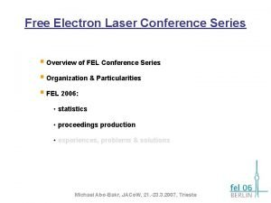 Free Electron Laser Conference Series Overview of FEL