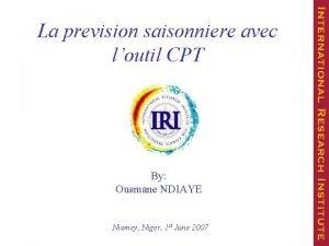 La prevision saisonniere avec loutil CPT By Ousmane