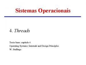 Sistemas Operacionais 4 Threads Texto base captulo 4