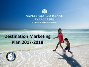 Destination Marketing Plan 2017 2018 Marketing Plan Development