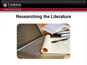 Researching the Literature Outline Scholarly literature and the