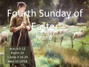 Fourth Sunday of Easter Year B Acts 4