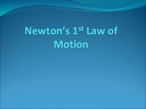 st Newtons 1 Law of Motion Motion and