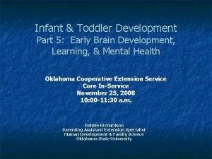 Infant Toddler Development Part 5 Early Brain Development