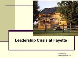 Leadership Crisis at Fayette Kevin Hinckley Khinckley 1yahoo