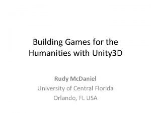 Building Games for the Humanities with Unity 3
