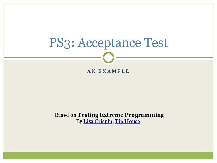 PS 3 Acceptance Test AN EXAMPLE Based on