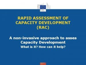 RAPID ASSESSMENT OF CAPACITY DEVELOPMENT RAC A noninvasive