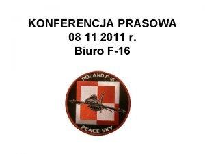 KONFERENCJA PRASOWA 08 11 2011 r Biuro F16