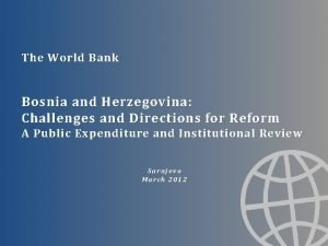 The World Bank Bosnia and Herzegovina Challenges and