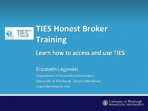 TIES Honest Broker Training Learn how to access