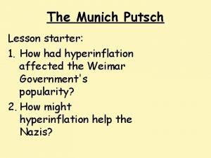 The Munich Putsch Lesson starter 1 How had