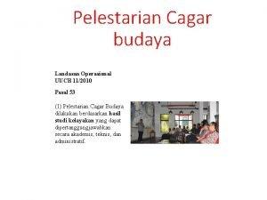 Pelestarian Cagar budaya Landasan Operasional UUCB 112010 Pasal