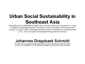 Urban Social Sustainability in Southeast Asia Presentation FAU