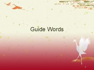 Guide Words 0 Which guide words might you