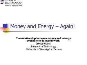 Money and Energy Again The relationship between money