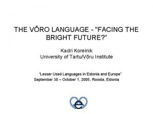 THE VRO LANGUAGE FACING THE BRIGHT FUTURE Kadri