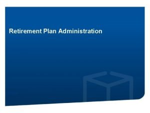 Retirement Plan Administration Disclaimer Plan Connect Disclosure This