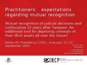Practitioners expectations regarding mutual recognition Mutual recognition of