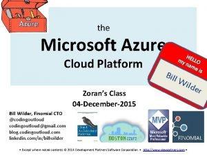 Azure the Microsoft Azure Cloud Platform Zorans Class