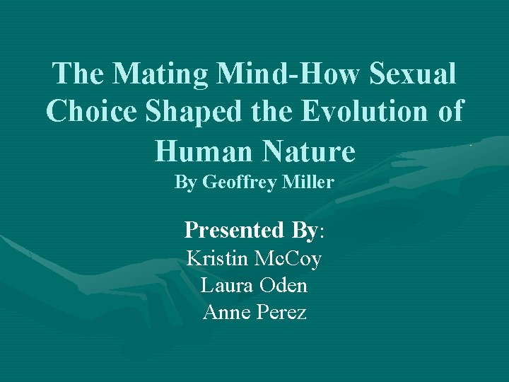 The Mating MindHow Sexual Choice Shaped the Evolution